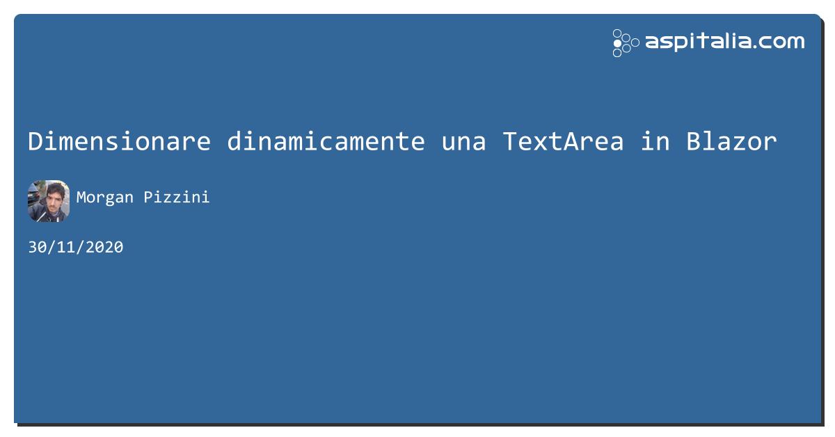Dimensionare dinamicamente una TextArea in #blazor https://aspit.co/b3z di @morwalpiz #net5