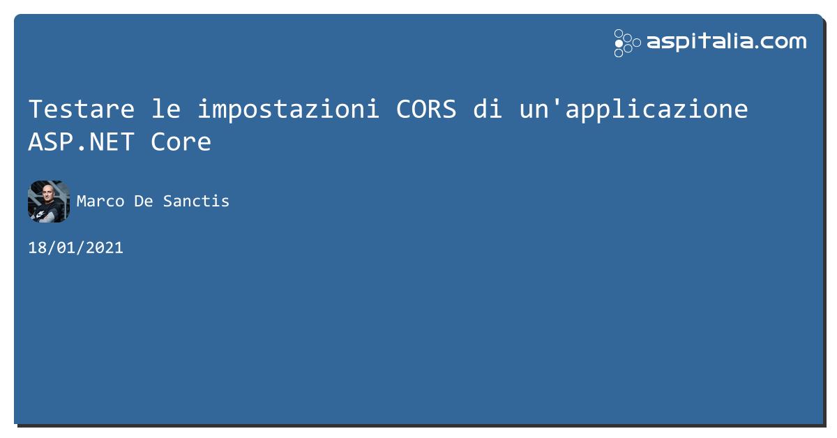 Testare le impostazioni CORS di un'applicazione #aspnetcore https://aspit.co/b4p di @crad77 #webapi
