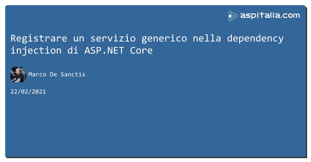 Registrare un servizio generico nella dependency injection di #aspnetcore https://aspit.co/b5o di @crad77 #webapi #aspnetcore1 #aspnetcore2 #aspnetcore3 #aspnet5