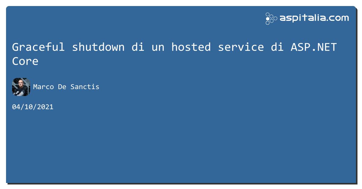 Graceful shutdown di un hosted service di #aspnetcore https://aspit.co/b8e di @crad77 #aspnetcore3 #aspnet5 #netcore2 #netcore3