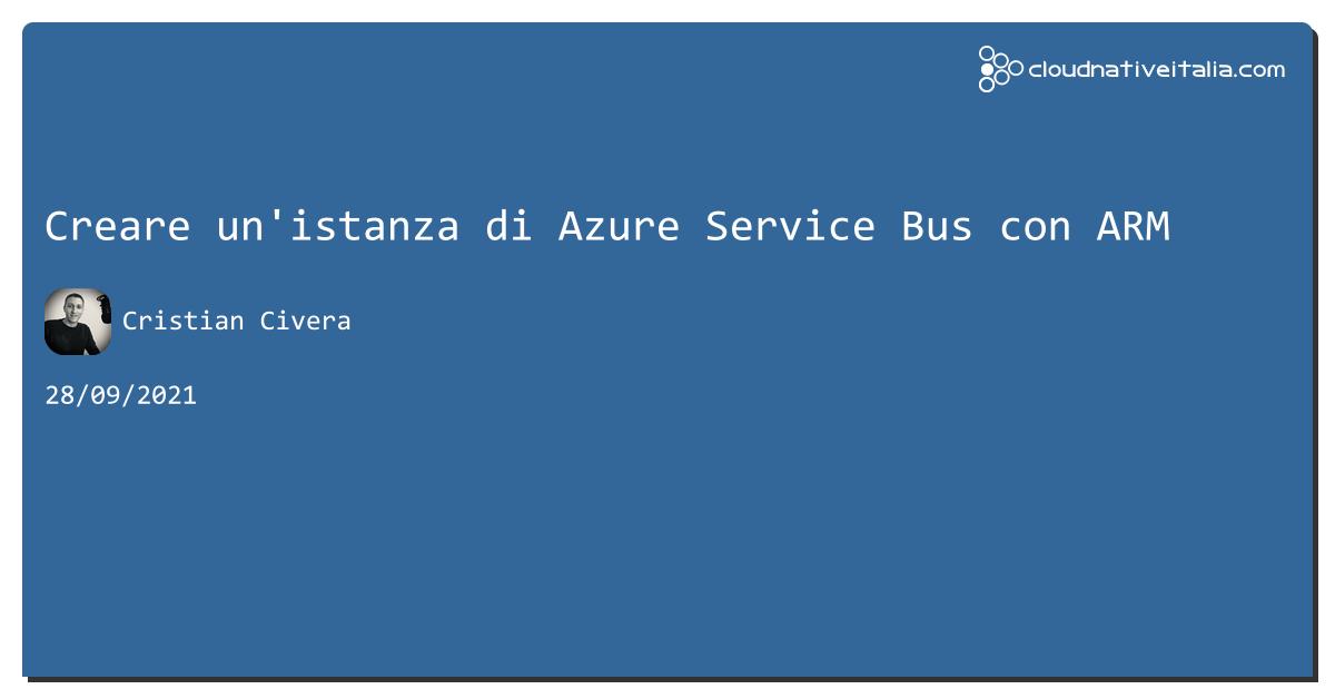 Creare un'istanza di #azure Service Bus con ARM https://aspit.co/b8c