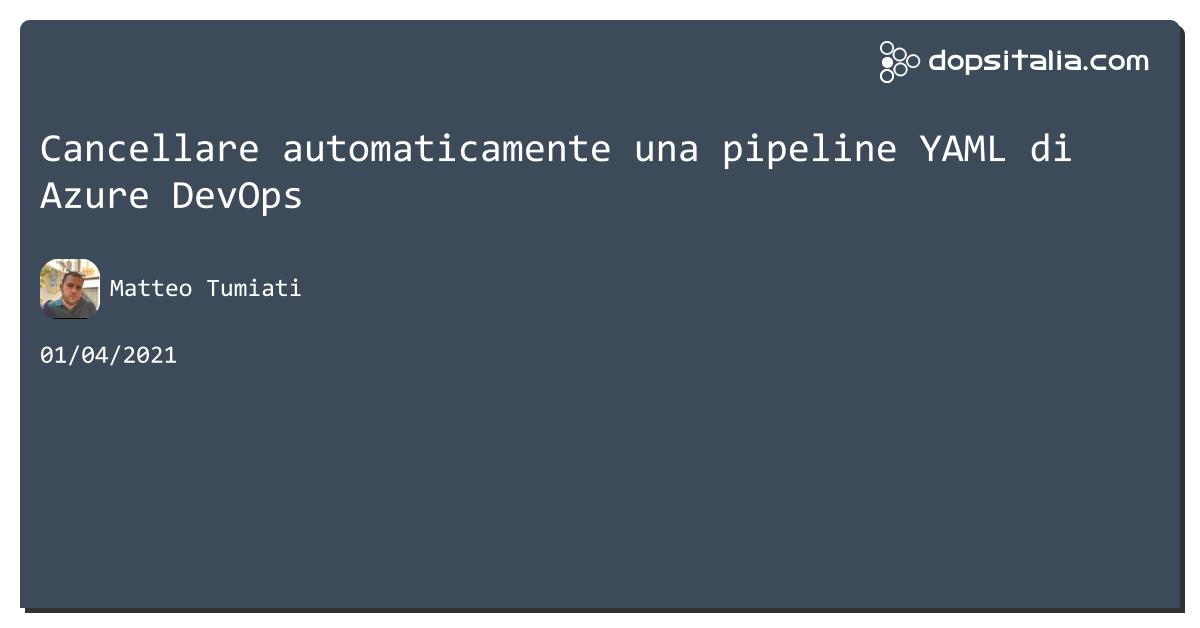 Cancellare automaticamente una pipeline #yaml di #azuredevops https://aspit.co/b6k di @xTuMiOx