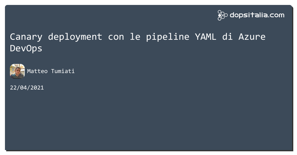 Canary deployment con le pipeline #yaml di #azuredevops https://aspit.co/b6w di @xTuMiOx
