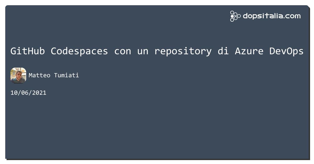 #github Codespaces con un repository di #azuredevops https://aspit.co/b7q di @xTuMiOx #vs