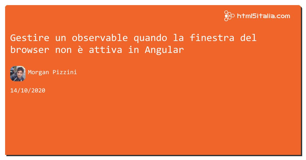 Gestire un observable quando la finestra del browser non è attiva in #angular https://aspit.co/b2w di @morwalpiz #javascript