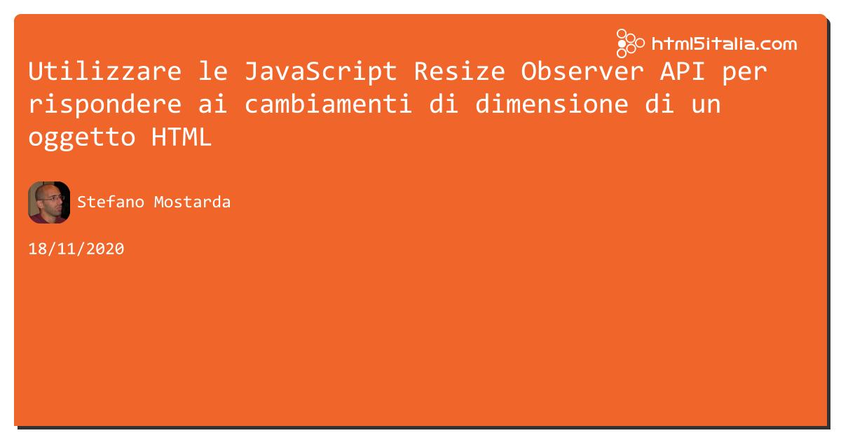 Utilizzare le #javascript Resize Observer API per rispondere ai cambiamenti di dimensione di un oggetto HTML https://aspit.co/b3j di @sm15455