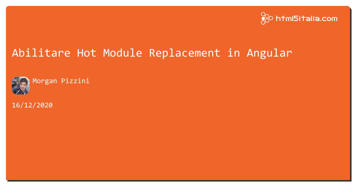 Abilitare Hot Module Replacement in #angular https://aspit.co/b4g di @morwalpiz