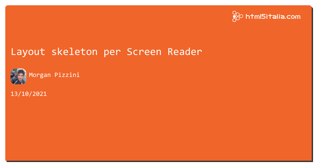 Layout skeleton per Screen Reader https://aspit.co/b8k di @morwalpiz #html5