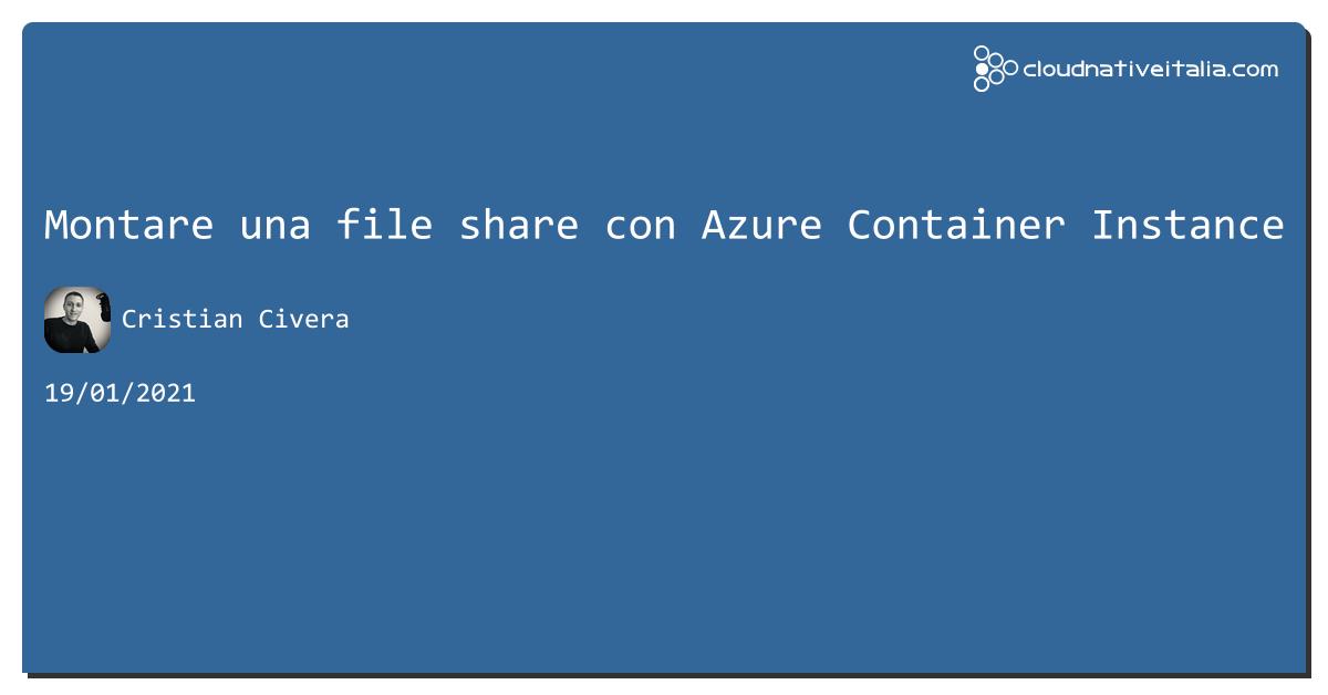 Montare una file share con #azure Container Instance https://aspit.co/b4q di @CristianCivera