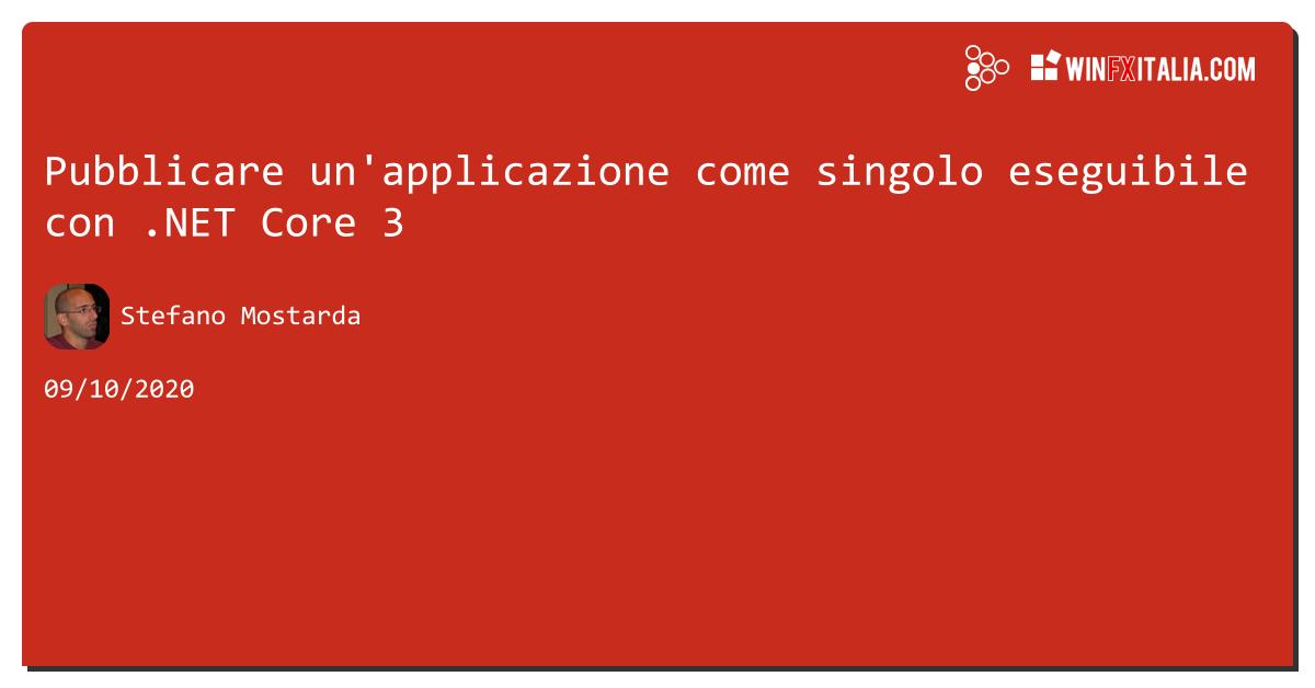 Pubblicare un'applicazione come singolo eseguibile con #netcore3 https://aspit.co/b2s di @sm15455