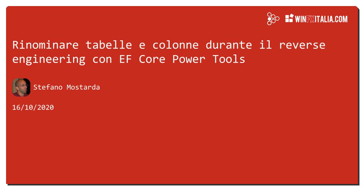 Rinominare tabelle e colonne durante il reverse engineering con EF Core Power Tools https://aspit.co/b2y di @sm15455 #efcore3