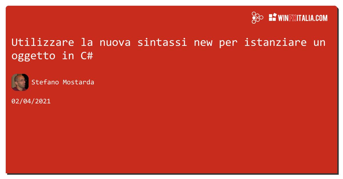 Utilizzare la nuova sintassi new per istanziare un oggetto in C# https://aspit.co/b6m di @sm15455 #net5