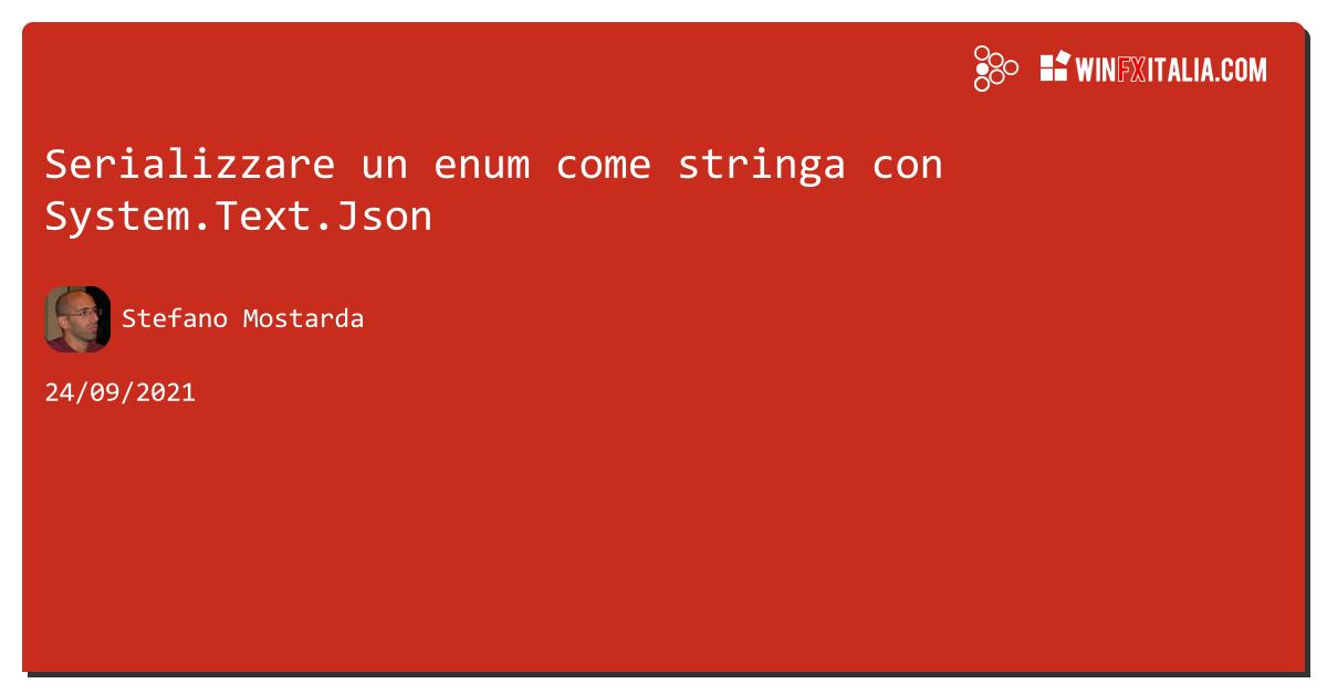 Serializzare un enum come stringa con System.Text.Json https://aspit.co/b8a di @sm15455 #netcore #net5