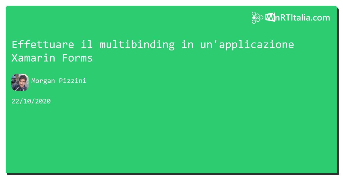Effettuare il multibinding in un'applicazione #xamarin Forms https://aspit.co/b24 di @morwalpiz #win #Windows10 #windows