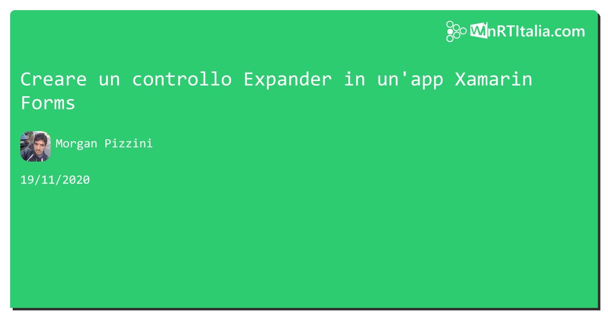 Creare un controllo Expander in un'app #xamarin Forms https://aspit.co/b3m di @morwalpiz #UWP #win #Windows10 #win8 #windows