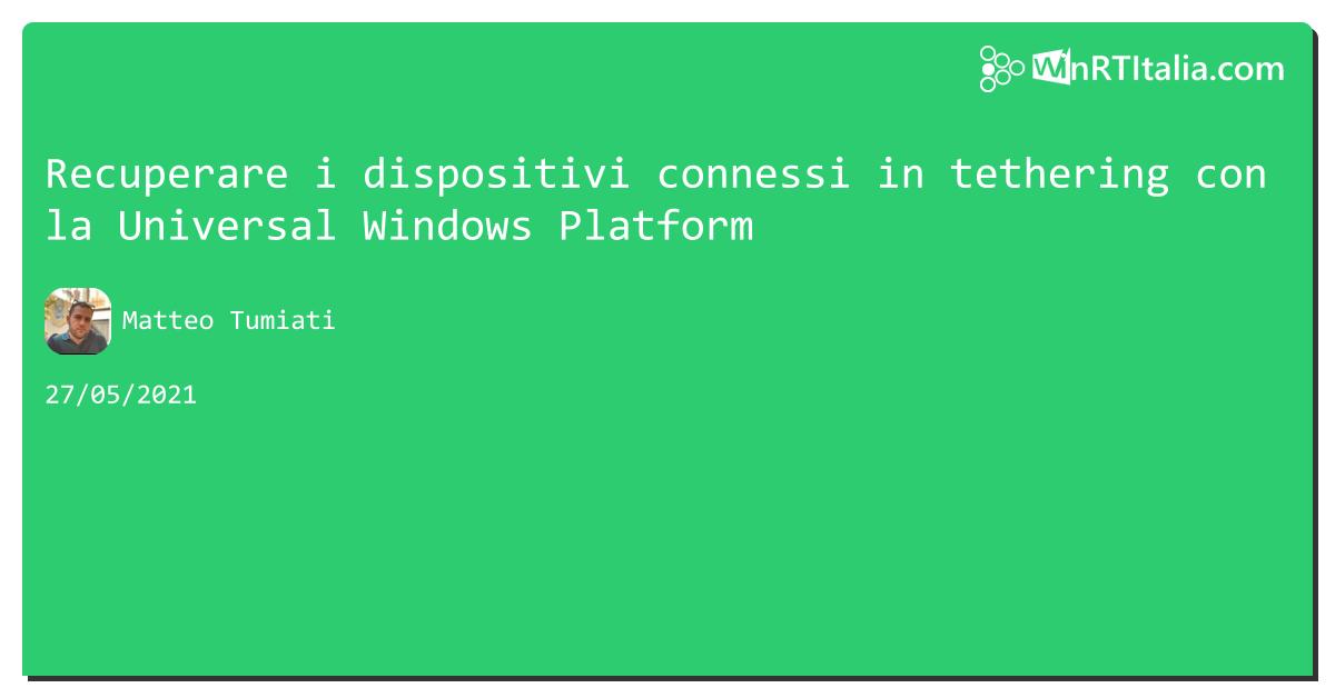 Recuperare i dispositivi connessi in tethering con la #UWP https://aspit.co/b7k di @xTuMiOx