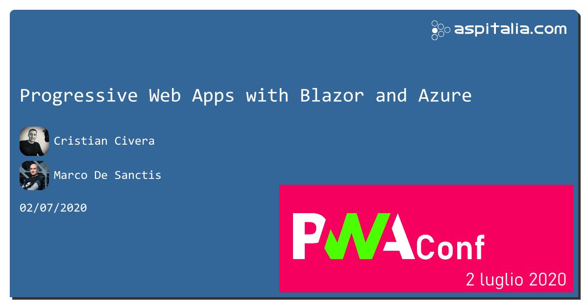 curiosi di capire come creare #PWA con #blazor e #azure?è il turno di @CristianCivera e @crad77 a #PWAConfIT seguiteci live da https://aspit.co/PWAConf-20 #aspilive