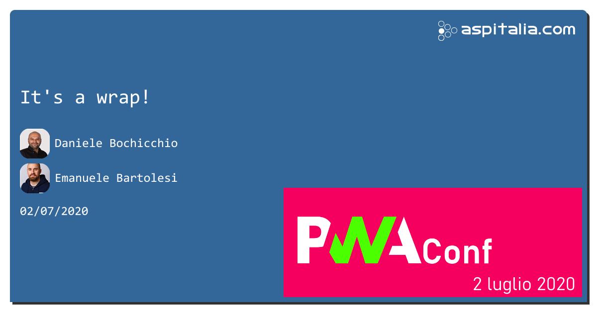 it's a wrap! chiudiamo con @dbochicchio e @kasuken la prima #PWAConfIT Grazie a tutti per averci seguito! https://aspit.co/PWAConf-20 #aspilive