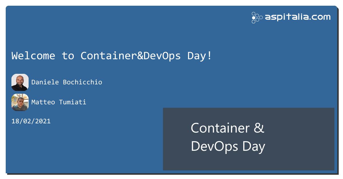 sta per iniziare #aspilive con @dbochicchio e @xTumioX welcome to container&devops day! Live ora su => https://aspit.co/ContainerDevOpsDay-21