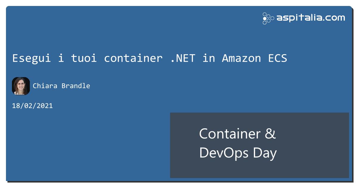 quali sono le opzioni per eseguire container in #AWS, come portare, scalare e monitorare un'applicazione .NET su #ECS?ce lo spiega Chiara Brandle di #AWS su #aspilive https://aspit.co/ContainerDevOpsDay-21 #aspilive
