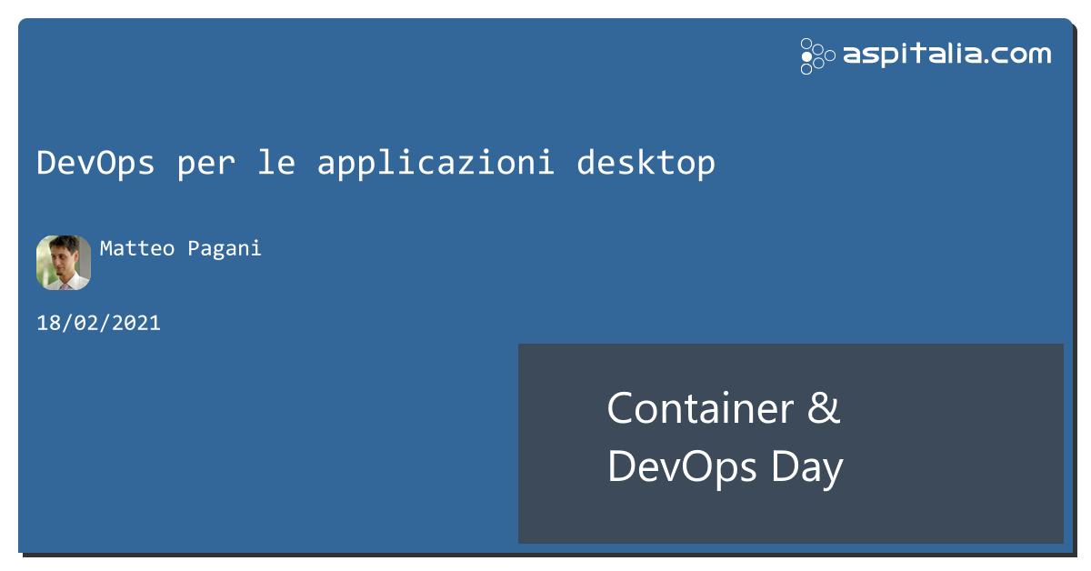 chiudiamo con #devops per le applicazioni desktop con @qmatteoqscopri come distribuire automaticamente anche le applicazioni Windows: https://aspit.co/ContainerDevOpsDay-21 #aspilive