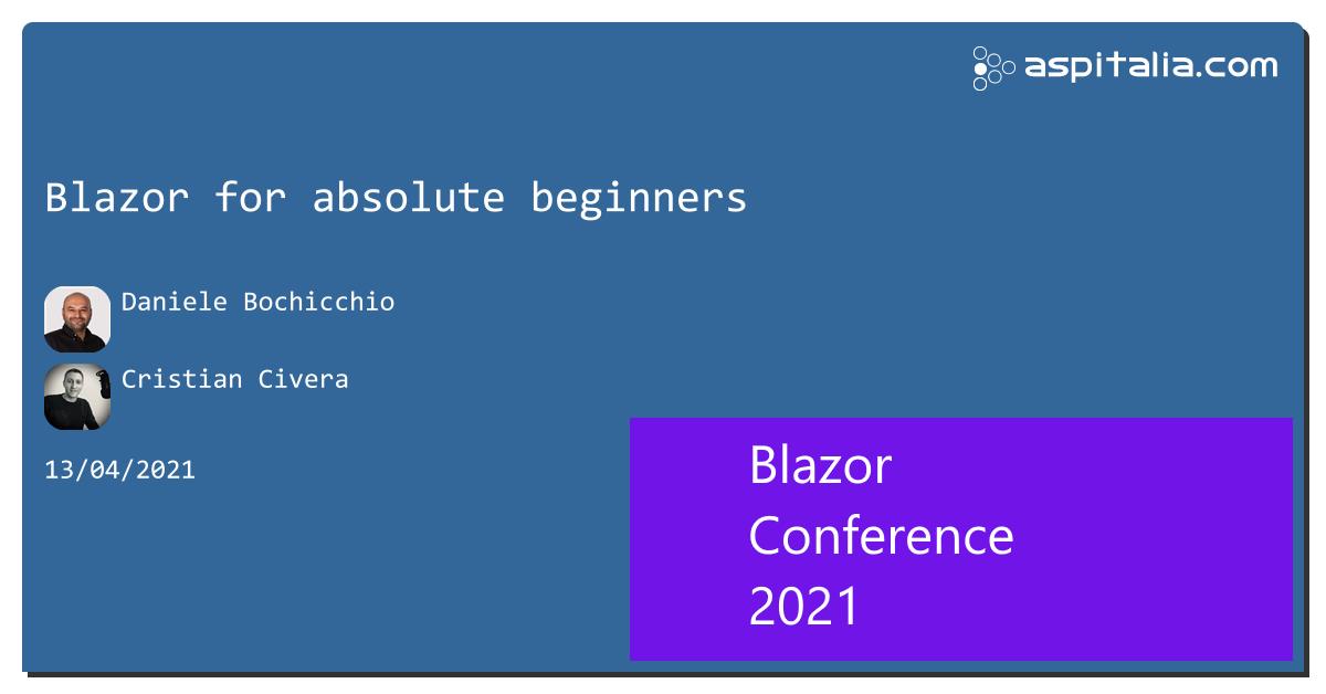 Track 1: @dbochicchio e @cristiancivera con 'Blazor for absolute beginners'Track 2: @apomic80 con 'Dynamic UI with Blazor WebAssembly'Track 3: #aspilive Seguici live su => https://aspit.co/BlazorConf-21