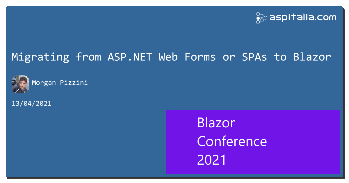 Track 1: @morwalpiz con 'Migrating from ASP.NET Web Forms or SPAs to Blazor'Track 2: @kasuken con 'Building desktop apps with Blazor and Electron'Track 3: #aspilive Seguici live su => https://aspit.co/BlazorConf-21