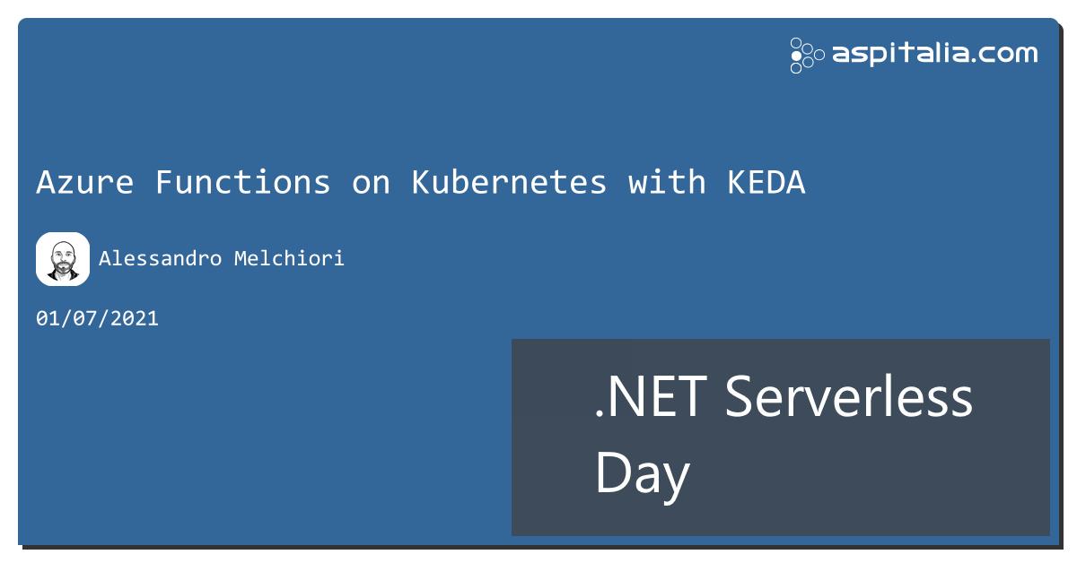 @amelchiori tra poco su azure functions on kubernetes with keda: https://aspit.co/ServerlessDay #aspilive #serverless #azure #kubernets #aks